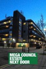 Mega Council Estate Next Door