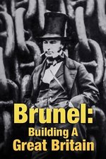 Brunel: Building A Great Britain
