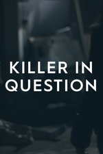 Killer in Question