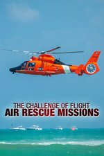 The Challenge of Flight: Air Rescue Missions