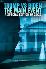 Trump vs Biden: The Main Event -- A Special Edition of 20/20