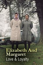 Elizabeth And Margaret: Love & Loyalty