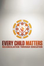Every Child Matters: Reconciliation Through Education