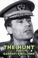 The Hunt for Gaddafi's Billions