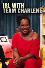 IRL with Team Charlene