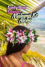Aunty Nona Beamer: Malama Ko Aloha