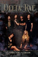 Delta Rae: Coming Home To Carolina