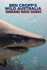 Ben Cropp's Wild Australia: Vanishing Nurse Sharks