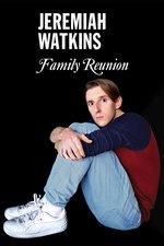 Jeremiah Watkins: Family Reunion
