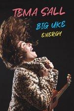 Tema Sall: Big Uke Energy