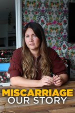 Miscarriage: Our Story