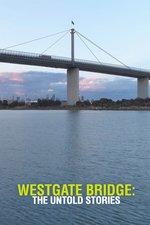 Westgate Bridge: The Untold Stories