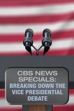 CBS News Specials: Breaking Down the Vice Presidential Debate