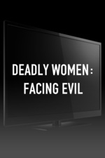 Deadly Women: Facing Evil