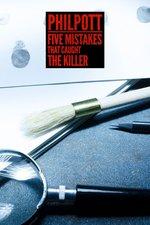 Philpott: Five Mistakes That Caught The Killer