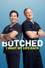 Botched: I Want My Life Back