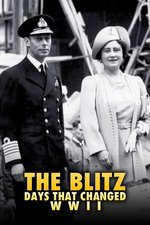 The Blitz: Days That Changed WWII