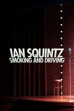 Ian Squintz: Smoking and Driving