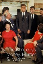 The Kennedys: Money, Murder and Marilyn