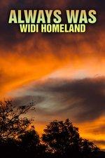 Always Was: Widi Homeland