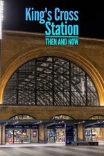 King's Cross Station: Then and Now