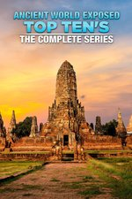 Ancient World Exposed Top Ten's: the Complete Series