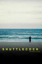 Shuttlecock: Director's Cut
