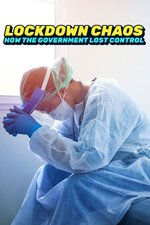 Lockdown Chaos: How the Government Lost Control