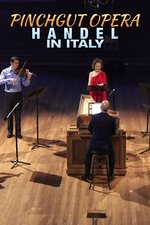 Pinchgut Opera: Handel in Italy