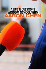 A Life in Questions: Wisdom School With Aaron Chen