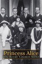 Princess Alice: The Royals' Greatest Secret
