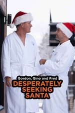 Gordon, Gino and Fred: Desperately Seeking Santa