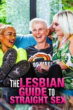 The Lesbian Guide to Straight Sex