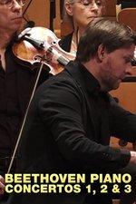 Beethoven Piano Concertos 1, 2 & 3