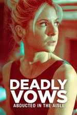 Deadly Vows: Abducted In The Aisle