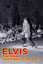 Elvis: The Man Who Shook Up The World