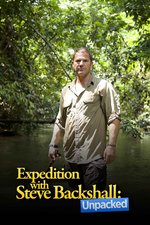 Expedition with Steve Backshall: Unpacked