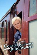 Scotland's Coastal Railways with Julie Walters