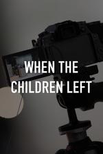When the Children Left