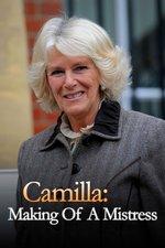 Camilla: Making Of A Mistress