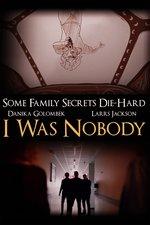 I Was Nobody