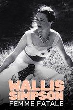 Wallis Simpson: Femme Fatale