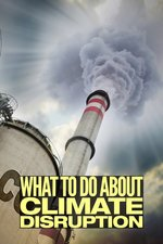 What to Do About Climate Disruption