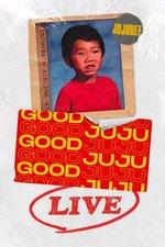 Good JuJu Live