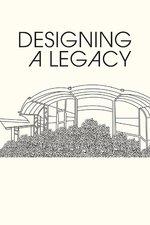 Designing a Legacy