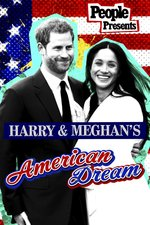 Harry & Meghan's American Dream