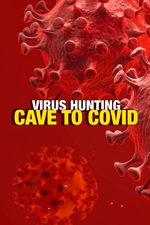 Virus Hunting: Cave to COVID