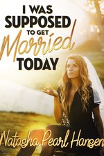 Natasha Pearl Hansen: I Was Supposed to Get Married Today