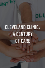 Cleveland Clinic: A Century of Care