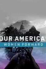 Our America: Women Forward